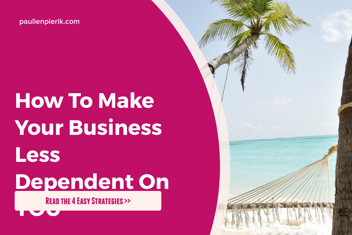 how to make your business less dependent on you