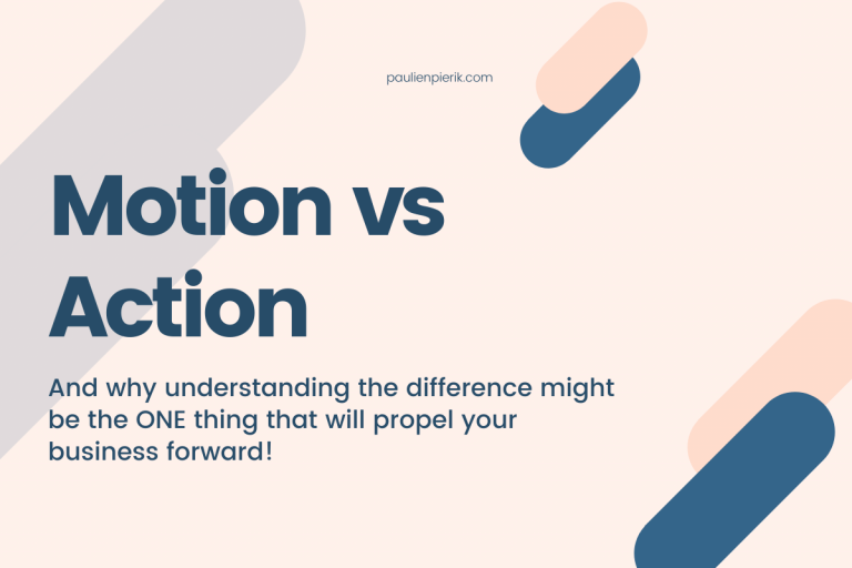 Motion vs action – the difference and why it matters for entrepreneurs!
